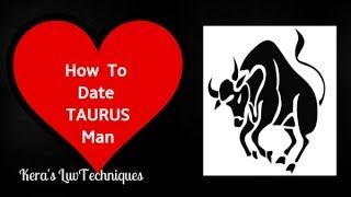 How To Date A Taurus Man
