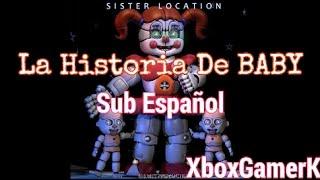 La Historia de Baby Sub  Español (FNaF Sister Location Animación) XboxGamerK || HugoRC