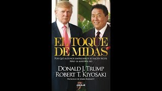 EL TOQUE DE MIDAS Donald Trump & Robert Kiyosaki - Part 2/3