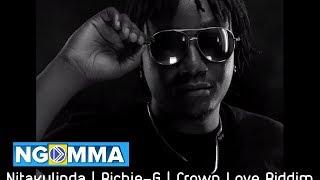Nitakulinda - Richie G (Crown Love Riddim)