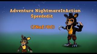 Adventure NightmareInAction Speededit (FNaF/OC)
