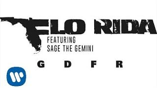 Flo Rida - GDFR feat. Sage The Gemini and Lookas [Audio]