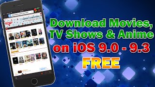 How to Download Movies, TV Shows & Anime for Free on iOS 9.3 / 9.2 / 9.1 / 9.0 (Without Jailbreak)