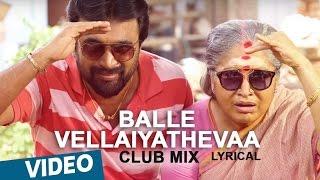 Balle Vellaiya Thevaa | Balle Vellaiyathevaa (Club Mix) Song | Darbuka Siva