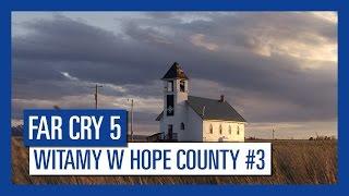 Far Cry 5 - Witamy w Hope County #3