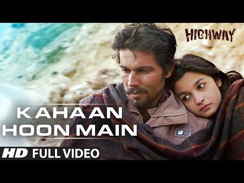 Kahaan Hoon Main Highway || Full Video Song (Official) || A.R Rahman | Alia Bhatt, Randeep Hooda