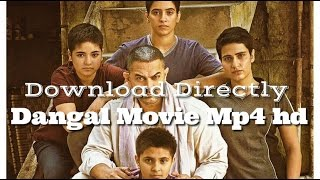 How to download Dangal movie Mp4 HD directly