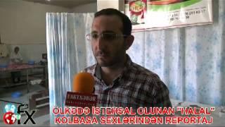 Halal kolbasa sexlərindən reportaj-Faktxeber.com_02.08.12.flv