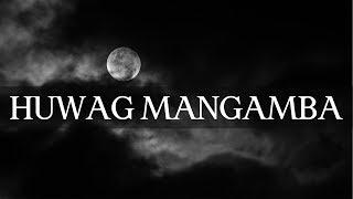 Noel Cabangon & Cooky Chua | HUWAG MANGAMBA