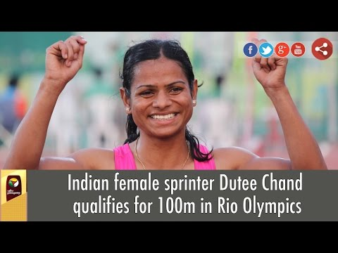 Indian female sprinter Dutee Chand qualifies for 100m in Rio Olympics