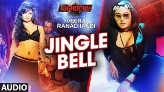 Jingle Bell Full Song(Audio)    Veera Ranachandi    Ragini Dwivedi, Sharath Lohitashwa
