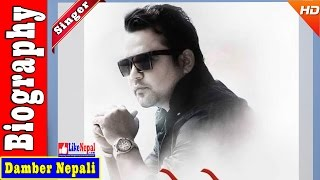Damber Nepali - Nepali Singer Biography Video, Songs