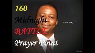 160 MIDNIGHT BATTLE PRAYER POINTS By DR D K OLUKOYA