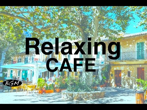 Relaxing Cafe Music Jazz & Bossa Nova Instrumental Music For Study Work Relax Background Music