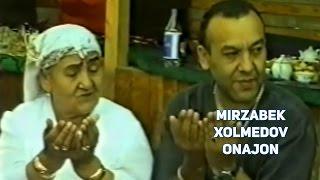 Mirzabek Xolmedov - Onajon