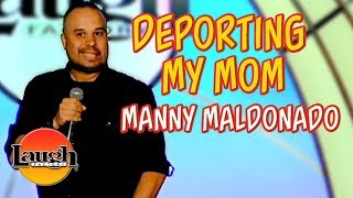 Deporting My Mom | Manny Maldonado LIVE at the Laugh Factory Las Vegas