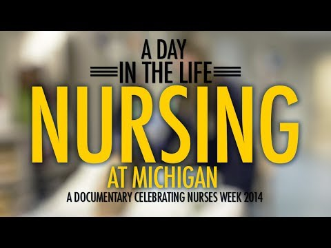 A Day in the Life: Nursing at Michigan (NATIONAL NURSES WEEK)