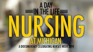A Day in the Life: Nursing at Michigan (NATIONAL NURSES WEEK)