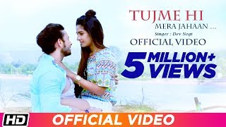 Tujme Hi Mera Jahaan | Official Video | Dev Negi | B. K. Samant | Aslam Keyi | New Indipop 2017