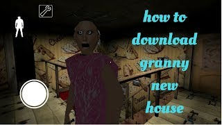 how to download granny new house