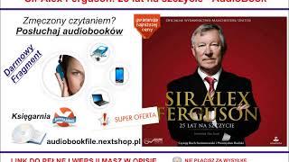 SIR ALEX FERGUSON. 25 LAT NA SZCZYCIE - AudioBook, MP3 do pobrania