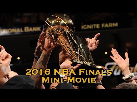 2016 NBA Finals Mini Movie Full Cavs Defeat Warriors 4 3