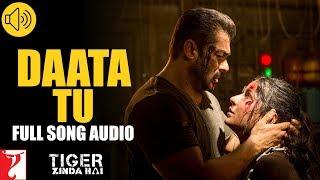 Audio: Daata Tu | Tiger Zinda Hai | Shreya Ghoshal | Vishal and Shekhar
