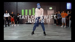 taylor swift  ready for it  robert green choreography
