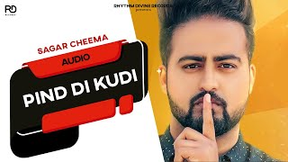 Pind Di Kudi - Sagar Cheema | Latest Punjabi Songs 2016 | Rhythm Divine Records
