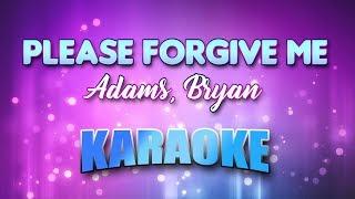 Adams, Bryan - Please Forgive Me (Karaoke version with Lyrics)