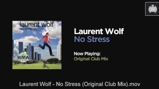 Laurent Wolf - No Stress (Original Club Mix)