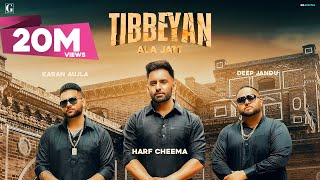 Tibbeyan Ala Jatt : Harf Cheema (Full Song) Gurlez Akhtar | Karan Aujla | Deep Jandu | GK | Geet MP3