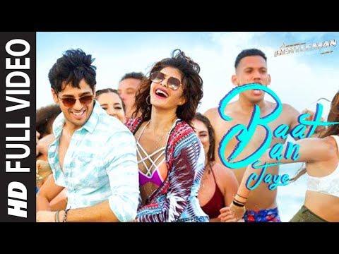 Xxx Mp4 Baat Ban Jaye Full Video Song A Gentleman SSR Sidharth Jacqueline SachinJigar RajampDK 3gp Sex
