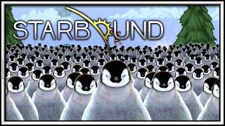 Starbound - PENGUIN INVASION!