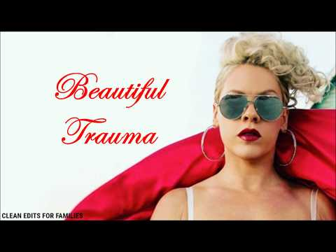 P nk Beautiful Trauma Clean Version Lyric Video