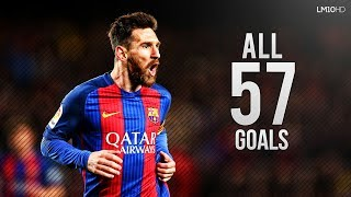 Lionel Messi ● All 57 Goals in 2016/2017 Season HD