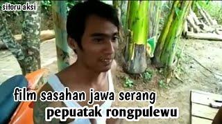 SITORU AKSI 2.. (PEPUATAK RONGPULEWU).. Full Movis.. Film Kreasi Wong Sasahan Serang Banten