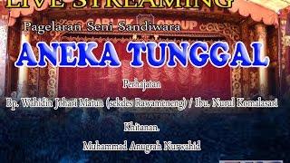 LIVE STREAMING SANDIWARA ANEKA TUNGGAL | EDISI SIANG | ZONA PRODUCTION