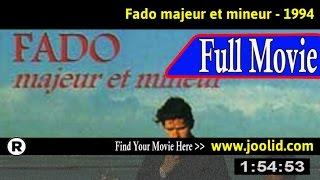 Watch: Fado, Major and Minor (1994) Full Movie Online