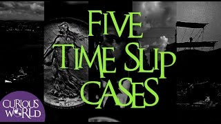 Five Alleged Time Slip Cases