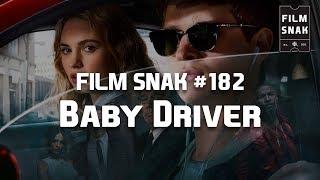 Film Snak #182: Baby Driver