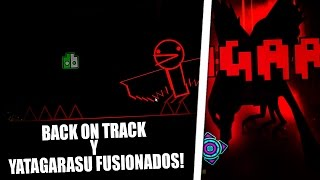 Yatagarasu y Back on track se fusionaron! (Yatagarasu Buffed by DavidDasher!) - Geometry Dash 2.1!