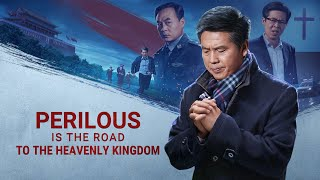 "Follow God by the Way of the Cross | Gospel Movie ""Perilous Is the Road to the Heavenly Kingdom"""