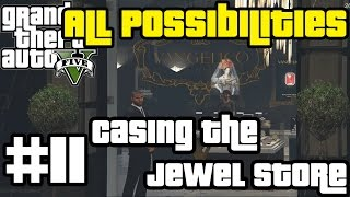 GTA V - Casing the Jewel Store (All Possibilities)