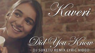 Did You Know   DJ Suketu Remix Lyric Video   Kaveri