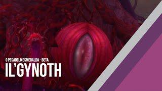 [Pesadelo Esmeralda - Beta] Il'gynoth