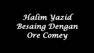 Halim Yazid   Besaing Dengan Ore Comey ( High Quality)