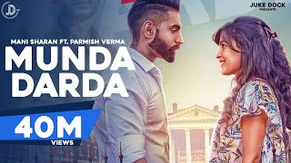 MUNDA DARDA (Full Song) Mani Sharan Ft. Parmish Verma | Latest Punjabi Songs 2017 | JUKE DOCK