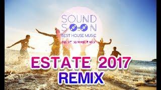 TORMENTONI ESTATE 2017 e REMIX del momento - AGOSTO 2017 🌊 Canzoni e Hits HOUSE COMMERCIALE