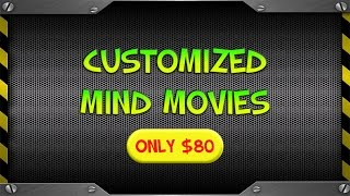 Customized Mind Movies By Request